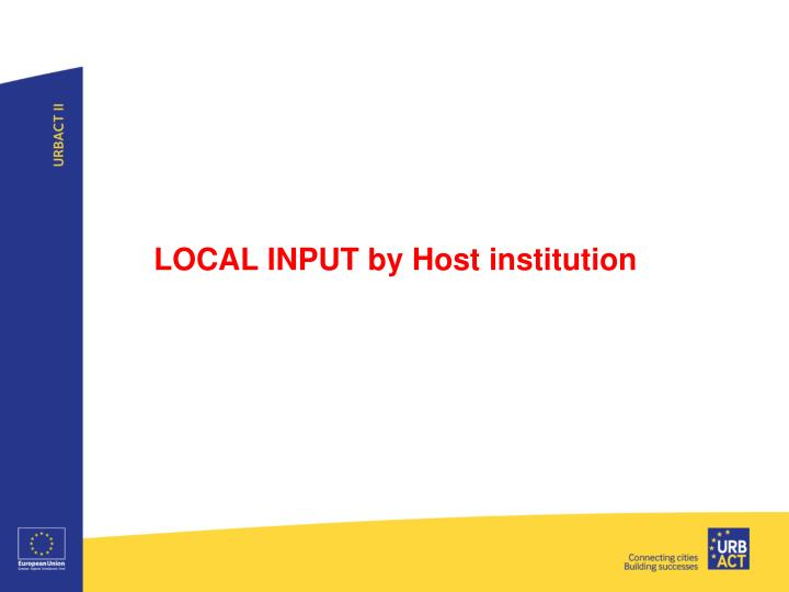 LOCAL INPUT by Host institution