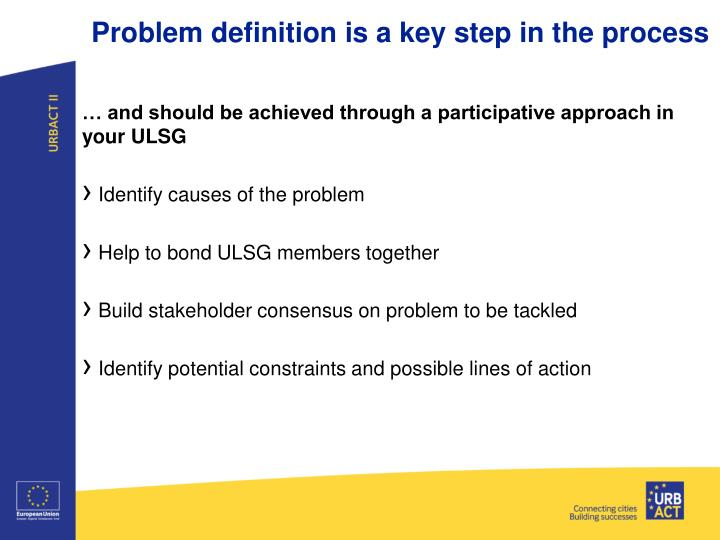 Problem definition is a key step in the process