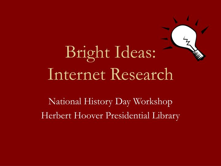 Bright ideas internet research