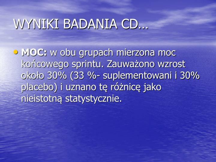 WYNIKI BADANIA CD…