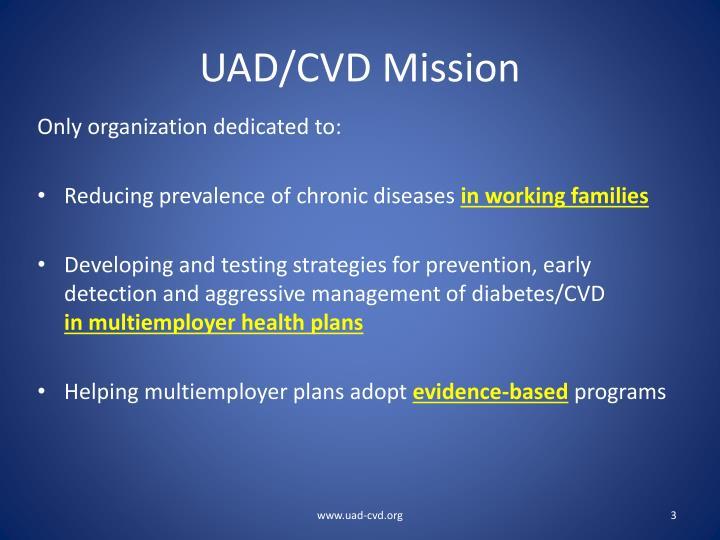 UAD/CVD Mission