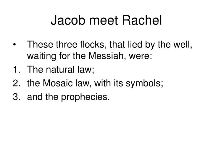 Jacob meet Rachel