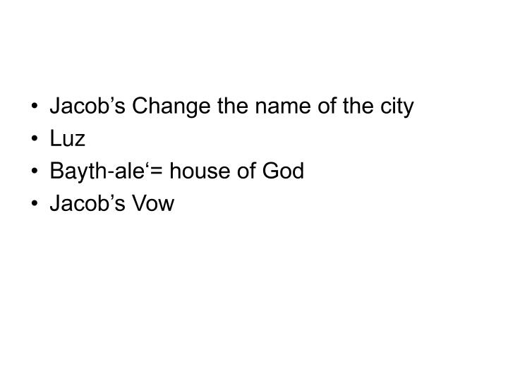 Jacob's Change the name of the city