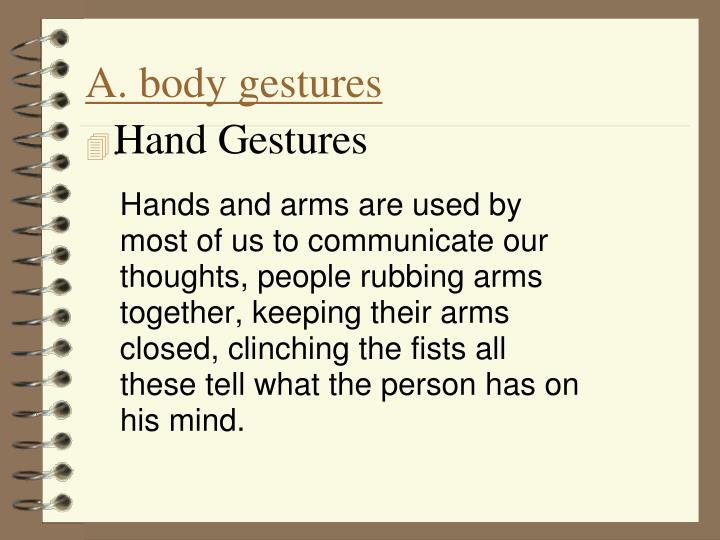 A. body gestures