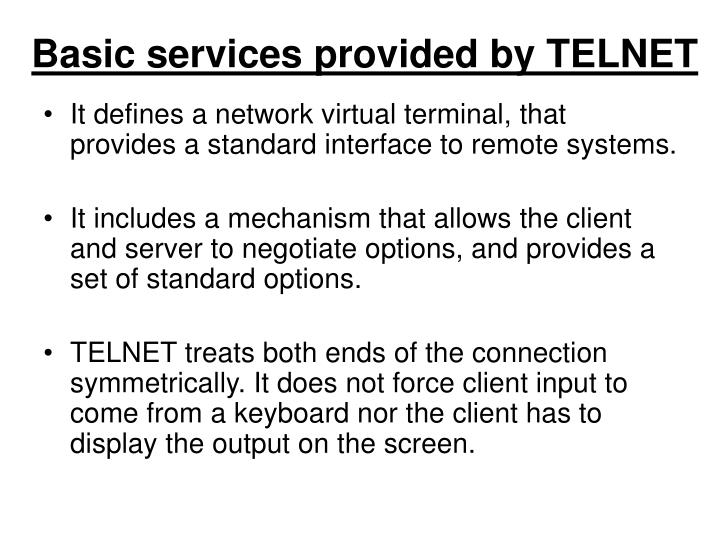 Basic services provided by TELNET