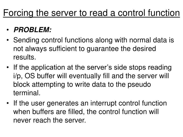 Forcing the server to read a control function