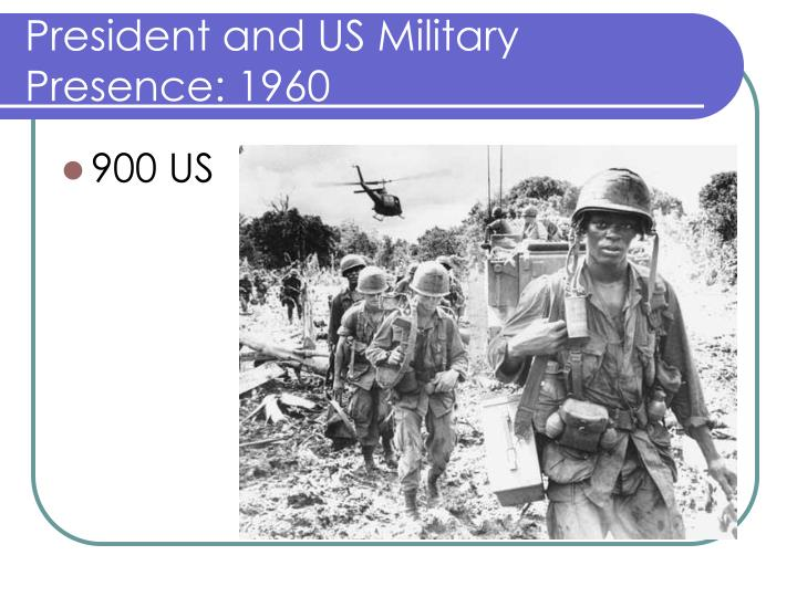 President and US Military Presence: 1960