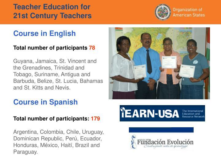 Teacher Education for 21st Century Teachers