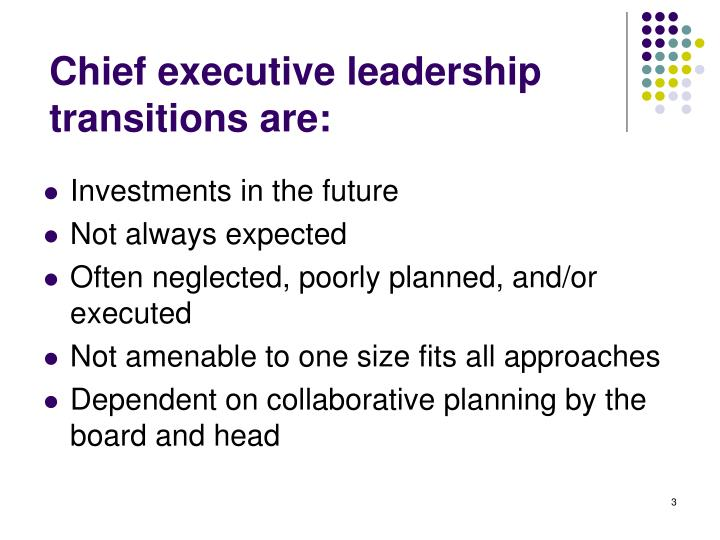 Chief executive leadership transitions are: