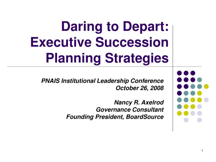 Daring to depart executive succession planning strategies