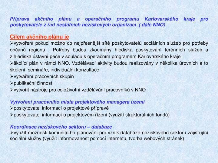 Příprava akčního plánu a operačního programu Karlovarského kraje pro poskytovatele zřad nestátních neziskových organizací  ( dále NNO)