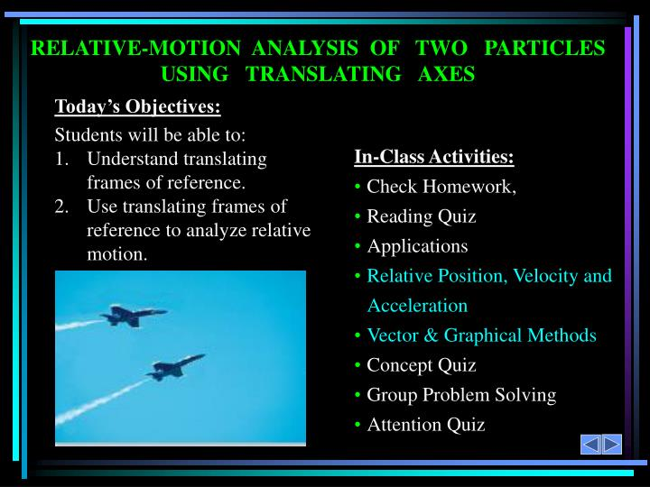 RELATIVE-MOTION  ANALYSIS  OF   TWO   PARTICLES USING   TRANSLATING   AXES