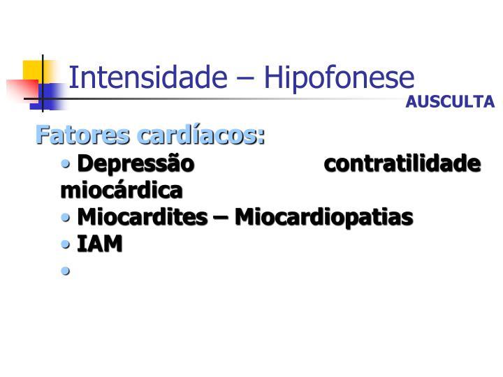 Intensidade – Hipofonese