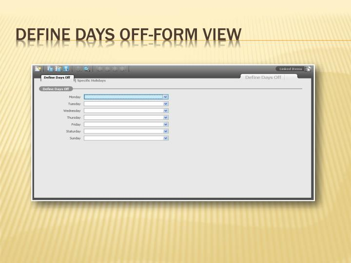 Define Days Off-Form View