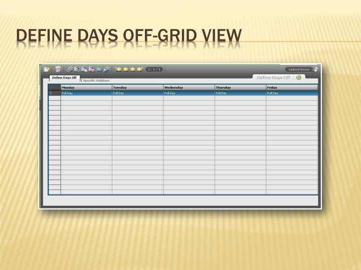 Define Days Off-Grid View