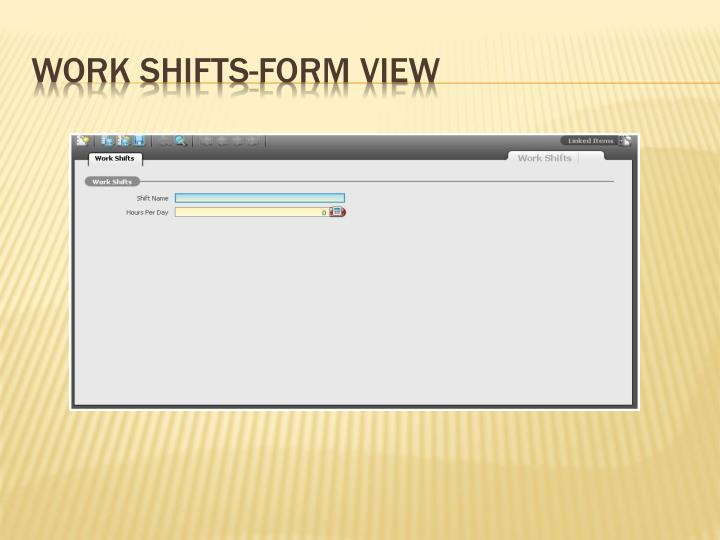 Work Shifts-Form View