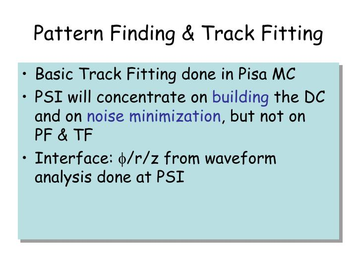 Pattern Finding & Track Fitting