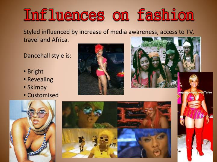 the influence of television on fashion Influences of television essaystelevision today has a lot of positive effects and influences on our society and our american culture television gives us helpful information, various forms of education, and entertainment which are all a part of these positive effects.