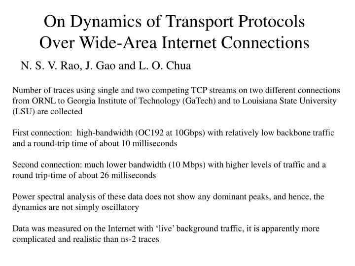 On Dynamics of Transport Protocols Over Wide-Area Internet Connections