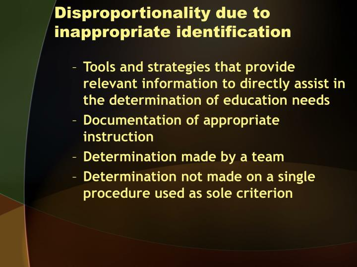 Disproportionality due to inappropriate identification