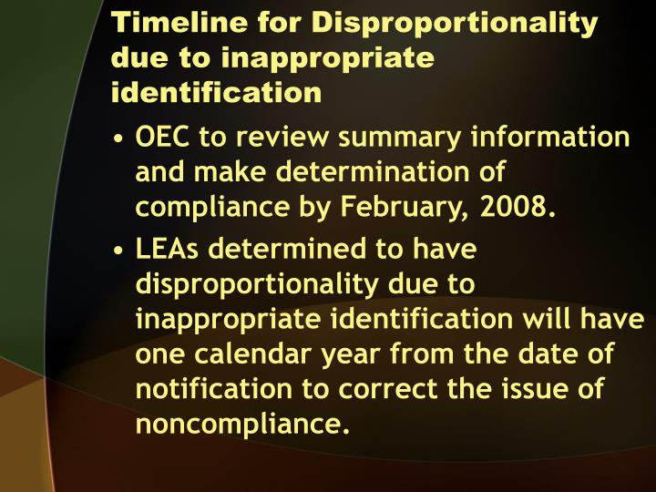 Timeline for Disproportionality due to inappropriate identification