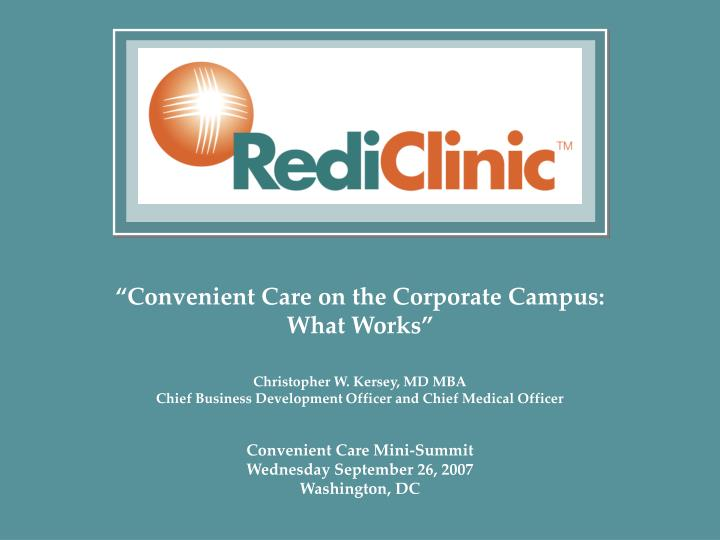 """Convenient Care on the Corporate Campus:"