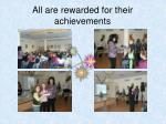 all are rewarded for their achievements