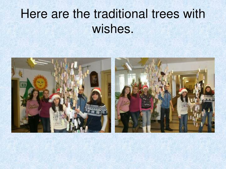 Here are the traditional trees with wishes.