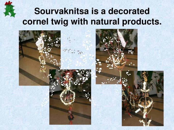 Sourvaknitsa is a decorated cornel twig