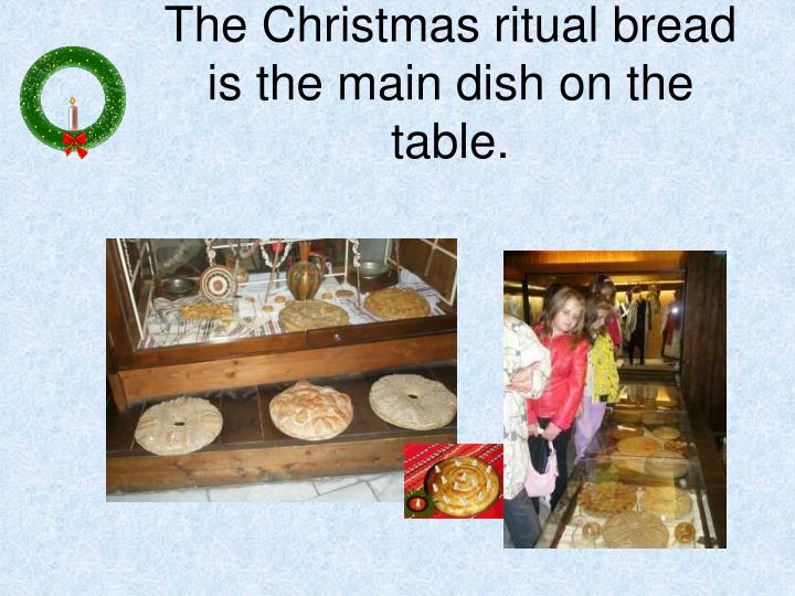 The Christmas ritual bread is the main dish on the table.