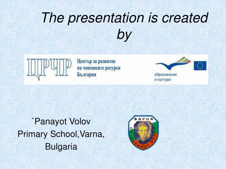 The presentation is created by