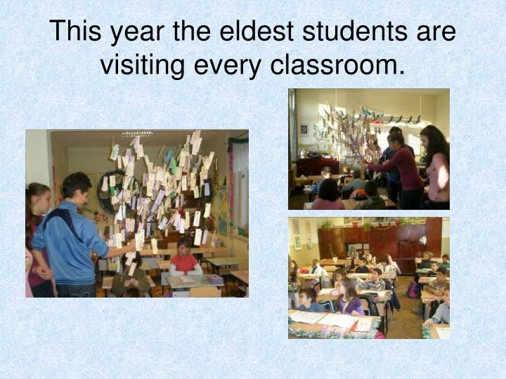 This year the eldest students are visiting every classroom.
