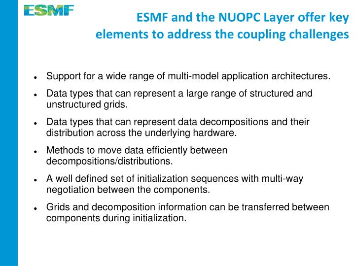 ESMF and the NUOPC Layer offer key elements to address the coupling challenges