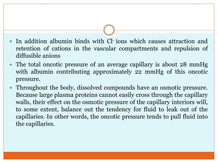 In addition albumin binds with Cl