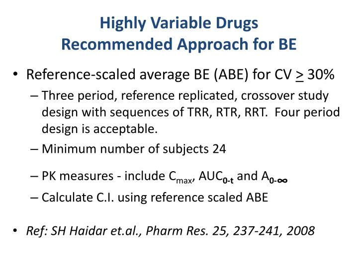 Highly Variable Drugs                   Recommended Approach for BE