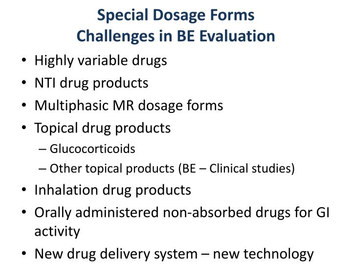 Special Dosage Forms                             Challenges in BE Evaluation