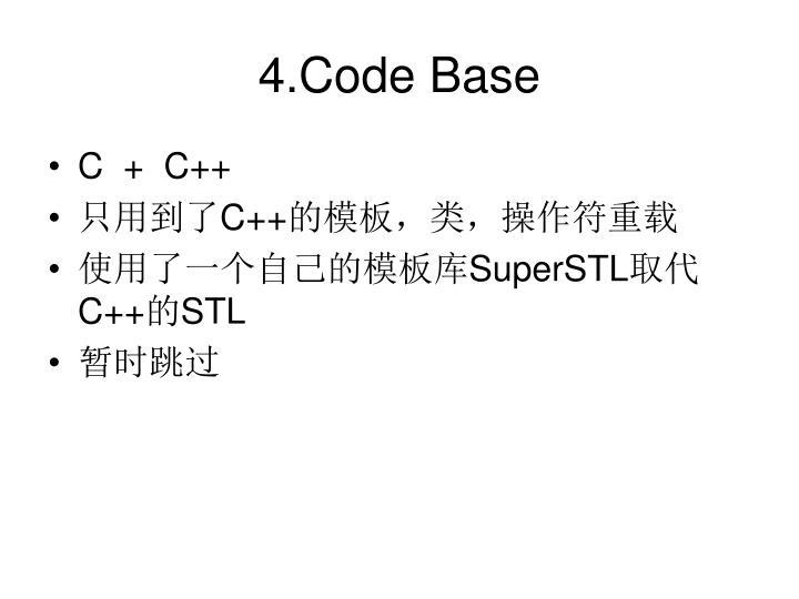4.Code Base