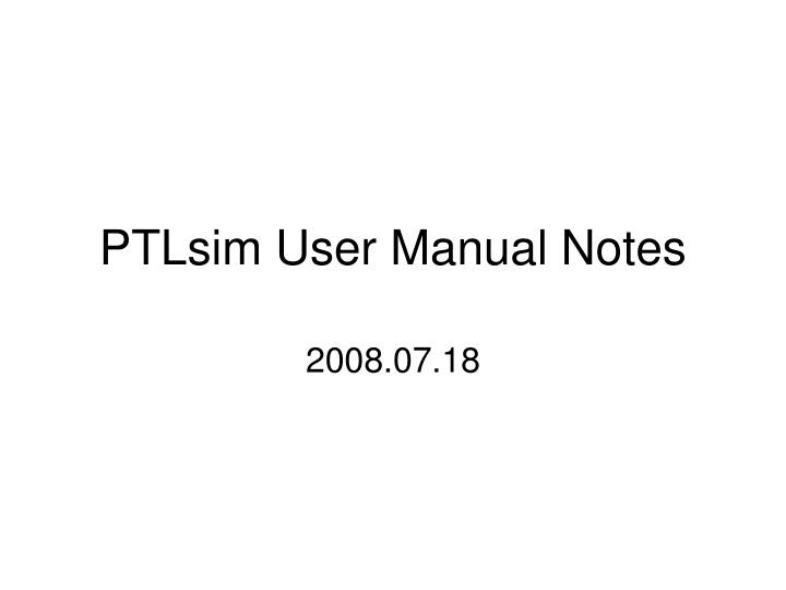 ptlsim user manual notes