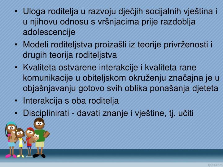 Uloga roditelja u razvoju dječjih socijalnih vještina i u njihovu odnosu s vršnjacima prije razdoblja adolescencije