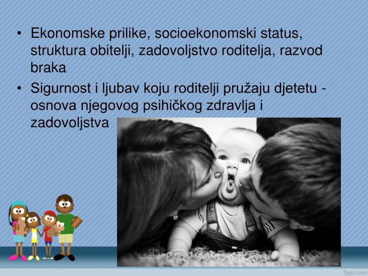 Ekonomske prilike, socioekonomski status, struktura obitelji, zadovoljstvo roditelja, razvod braka