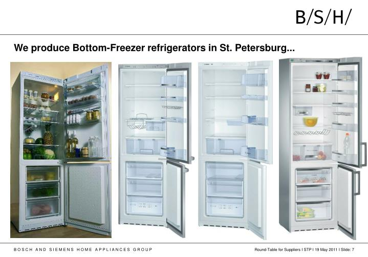We produce Bottom-Freezer refrigerators in St. Petersburg...