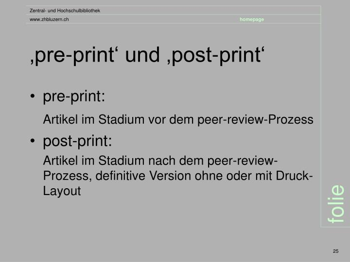 'pre-print' und 'post-print'