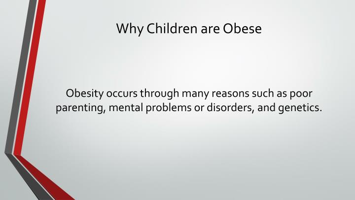Why Children are Obese