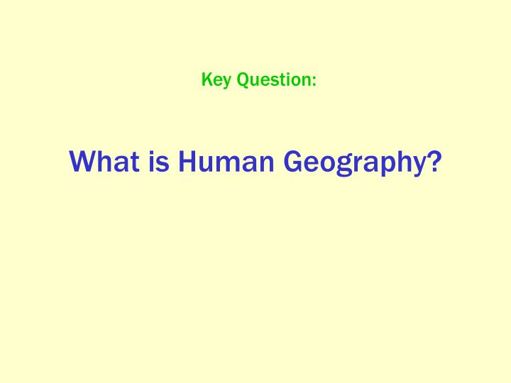 What is Human Geography?