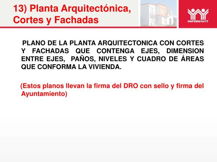 13) Planta Arquitectónica, Cortes y Fachadas