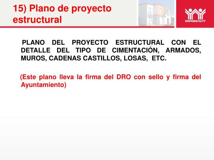 15) Plano de proyecto estructural