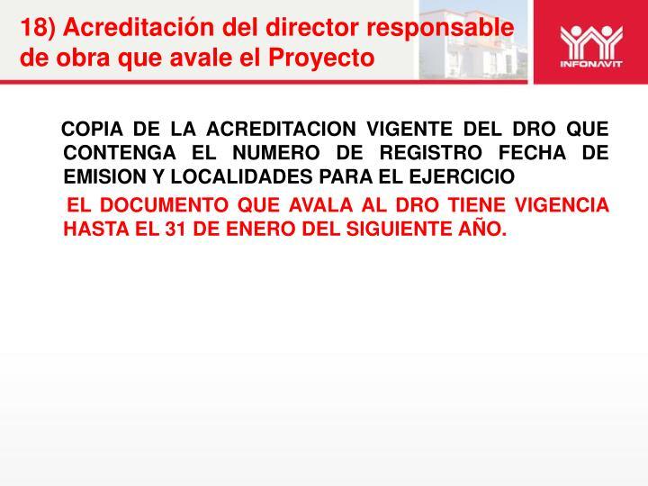 18) Acreditación del director responsable de obra que avale el Proyecto