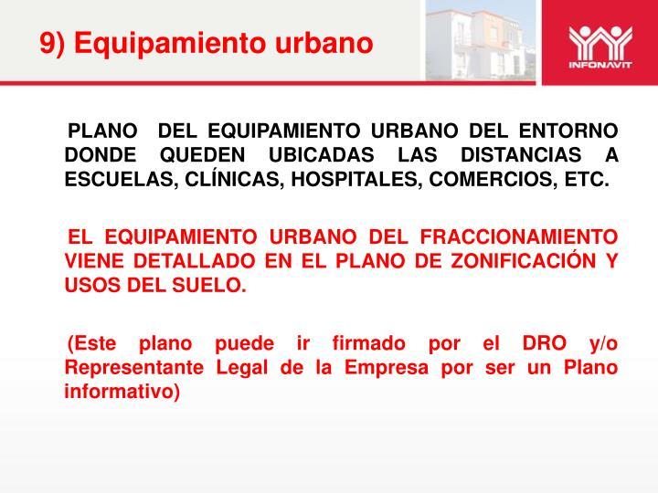9) Equipamiento urbano