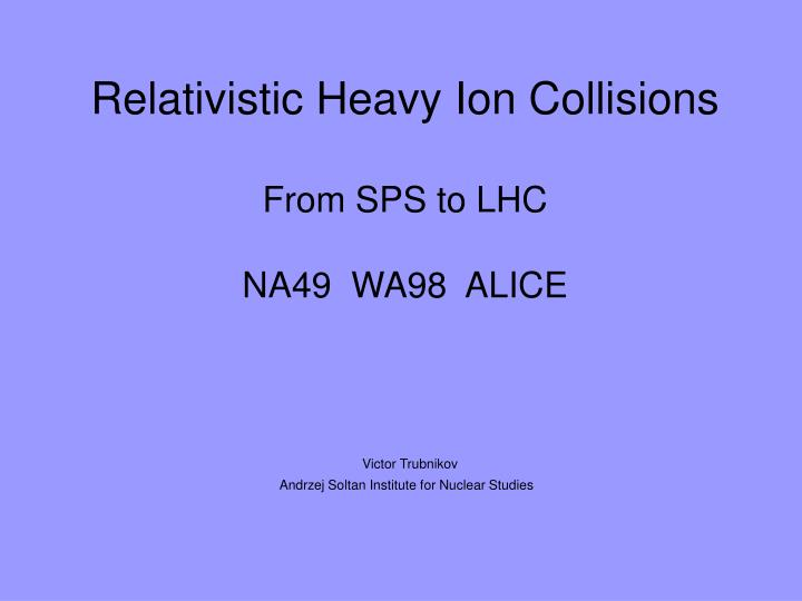 Relativistic Heavy Ion Collisions