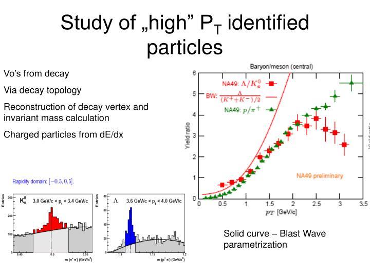 "Study of ""high"" P"